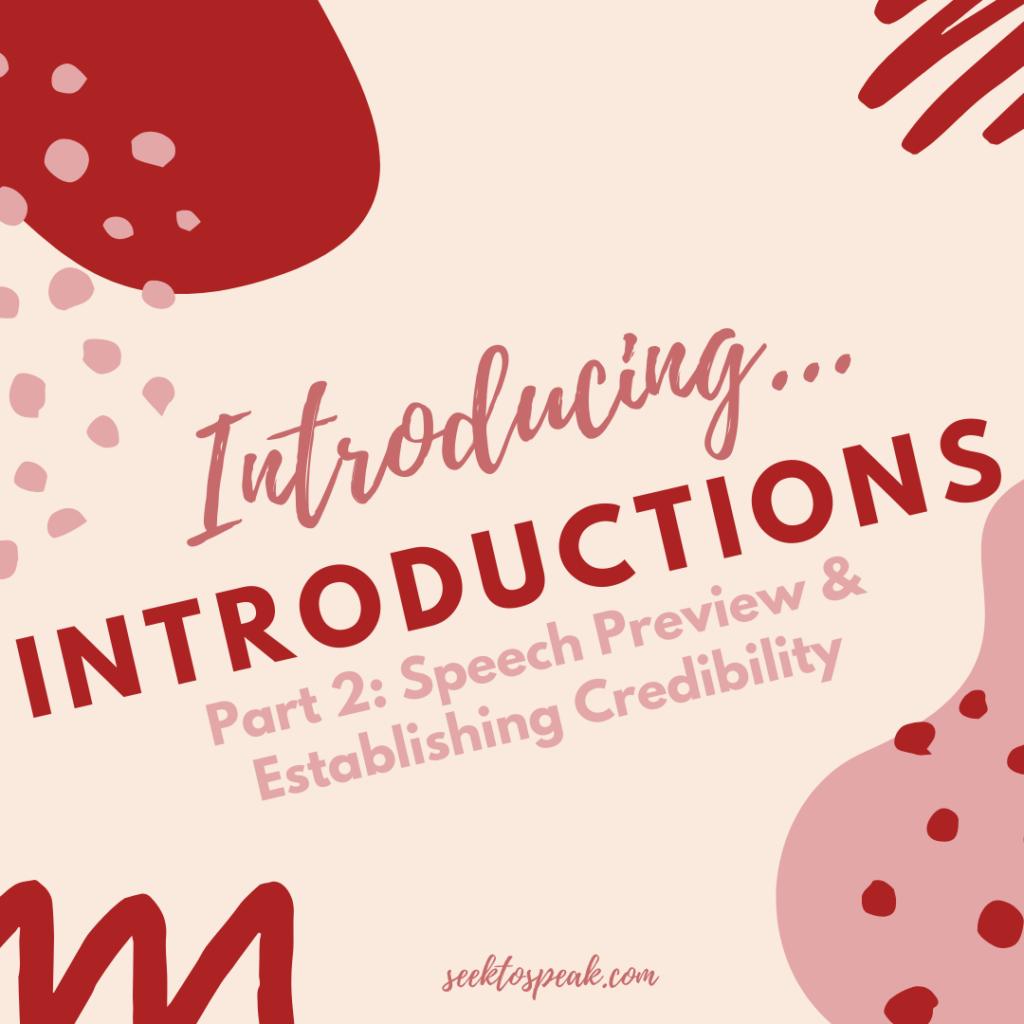 Preview Speech & Establish Credibility