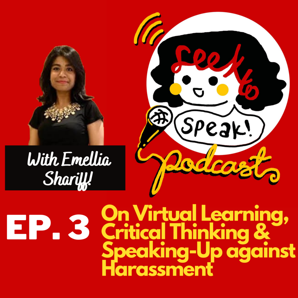 Podcast Episode 3 – On Virtual Learning, Critical Thinking, and Speaking up against Harrassment