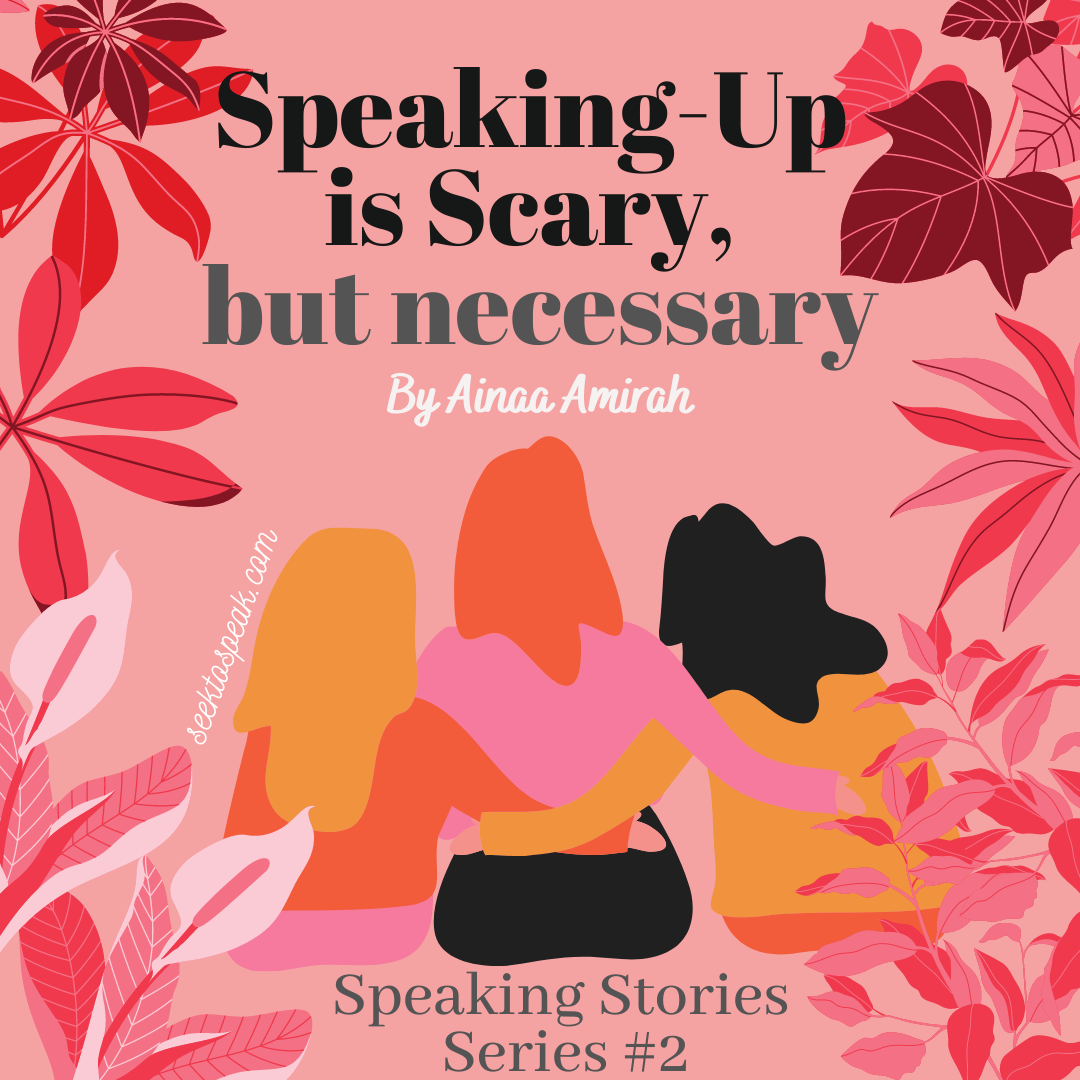 Speaking Stories #2: Speaking-up is scary but necessary