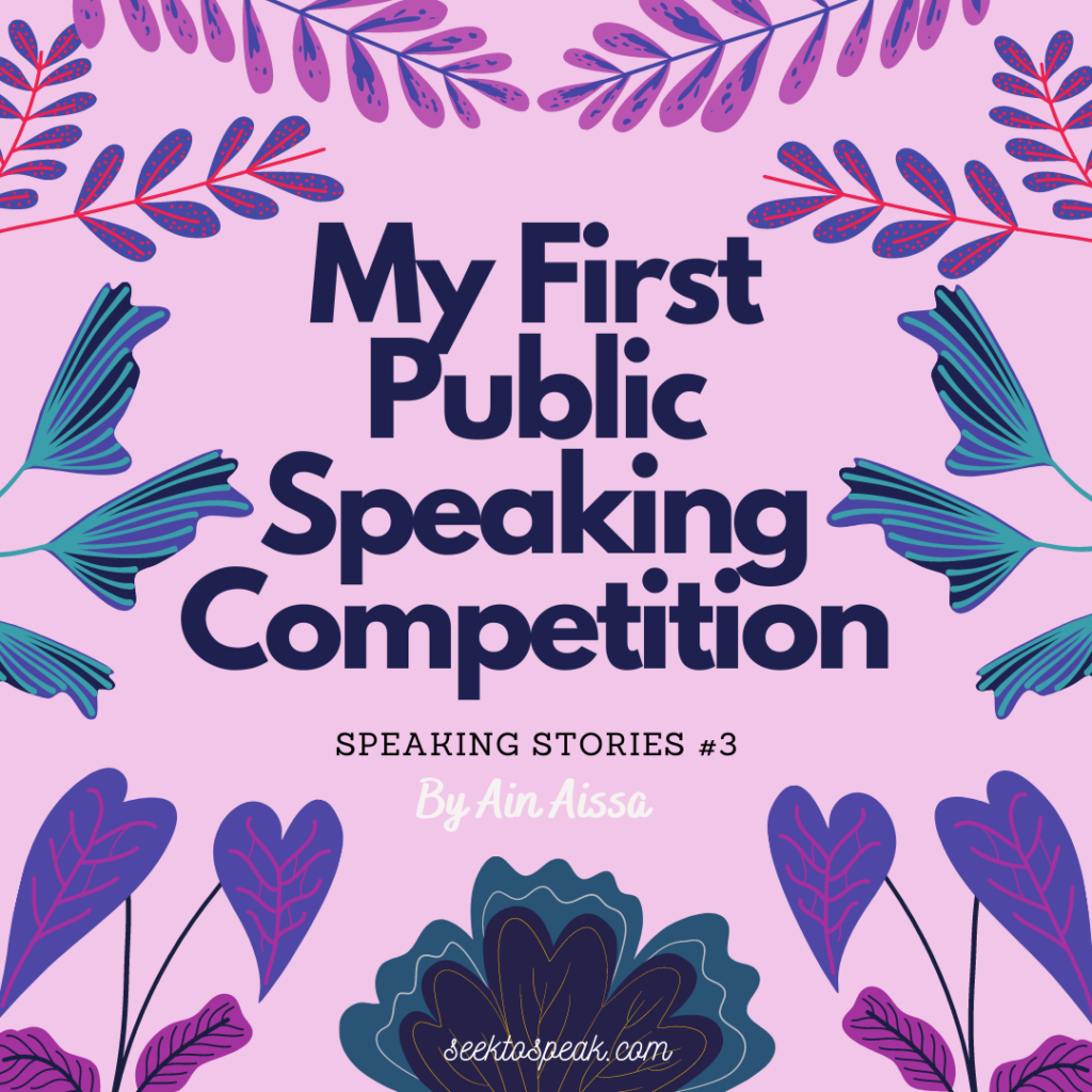 Speaking Stories #3: My First Public Speaking Competition
