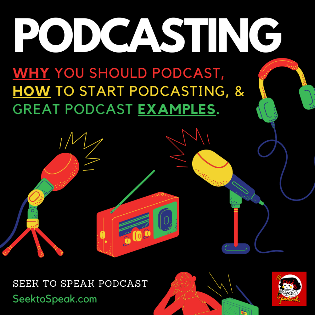 Why you should start a podcast, how to do it, and great examples to emulate