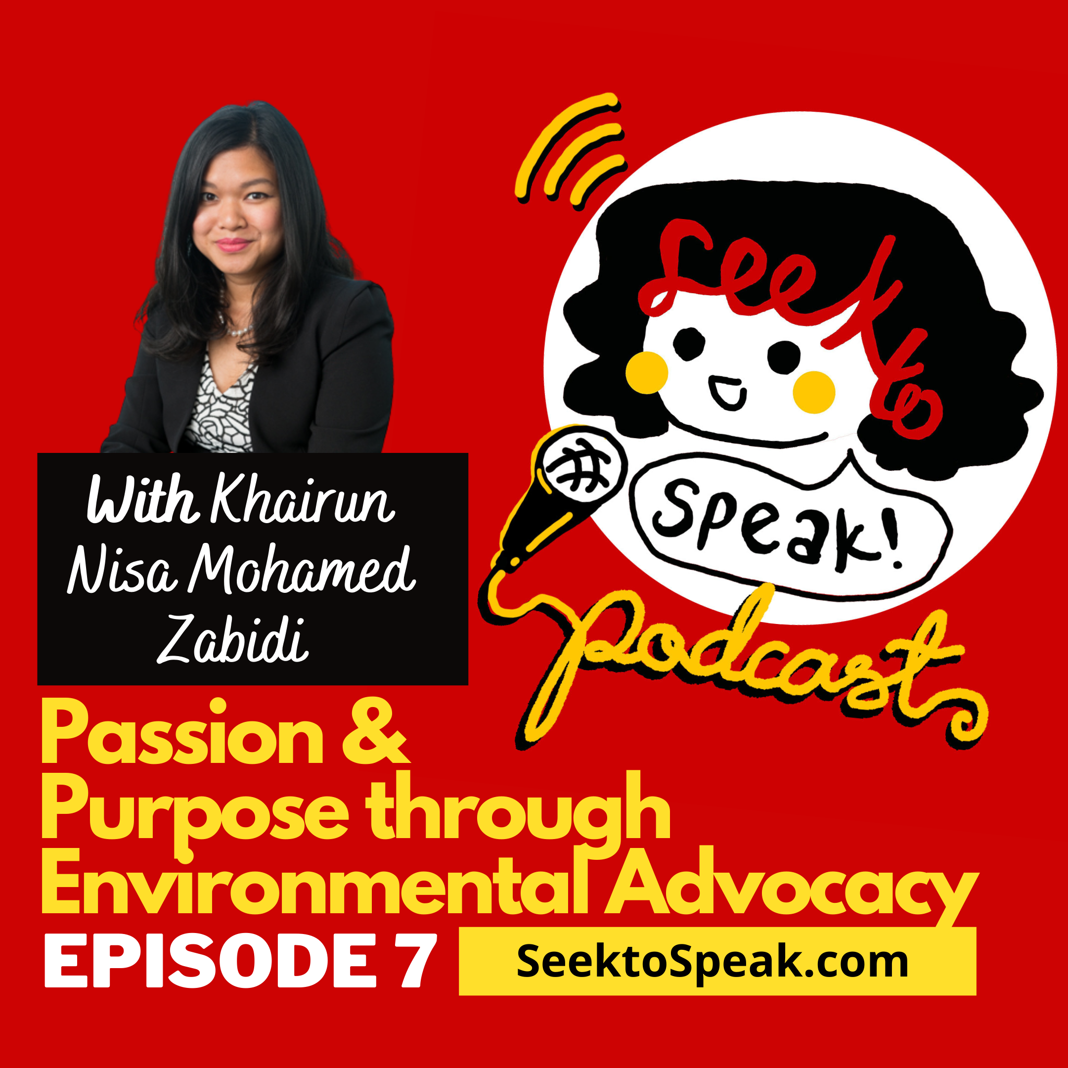 Podcast Episode 7 –   Passion and Purpose through Environmental Advocacy with Khairun!