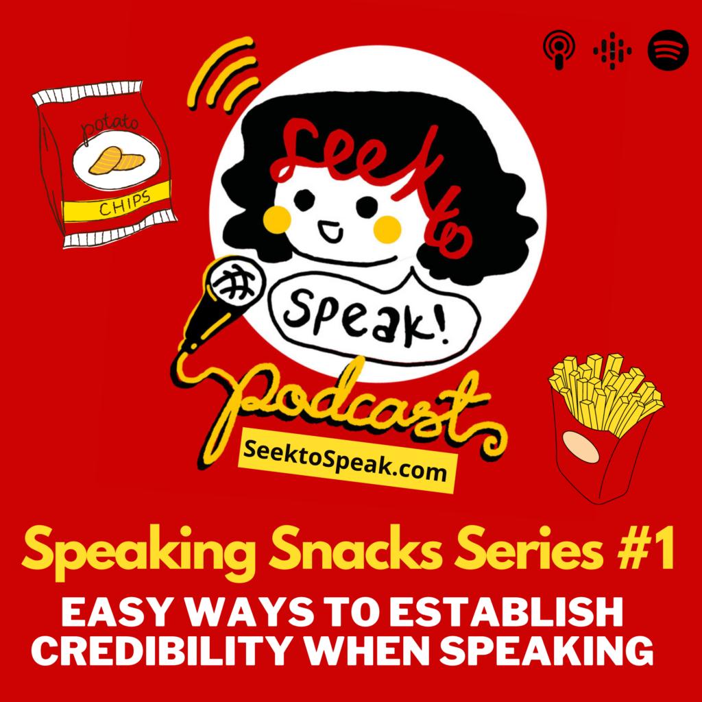 Speaking Snacks Series #1 – How to establish credibility when you speak