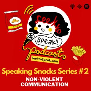 Speaking Snacks Series #2 – Non-Violent Communication