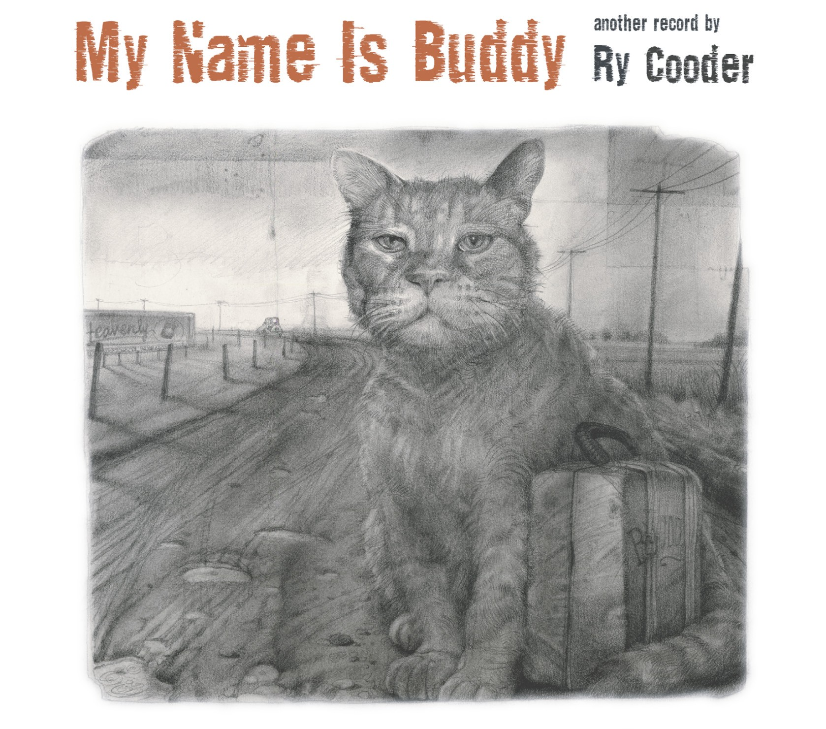 Ry Cooder's My Name Is Buddy is out now.