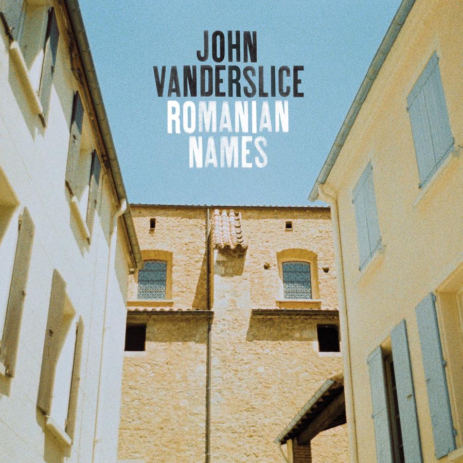 John Vanderslice, Romanian Names.