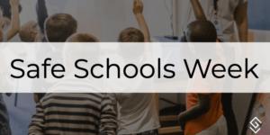 Safe Schools Week