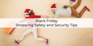 Black Friday Shopping Safety and Security Tips