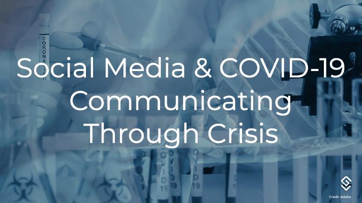 Social Media and COVID19: Communicating Through Crisis
