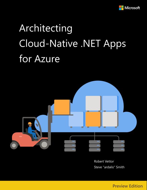 https://docs.microsoft.com/en-us/dotnet/architecture/cloud-native/
