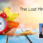 Adventures in Estate Planning: The Last Minute