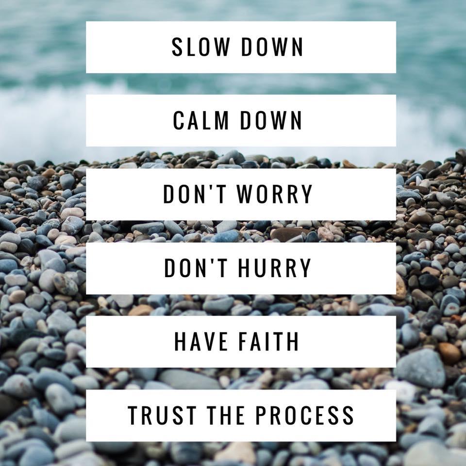 slow down calm down