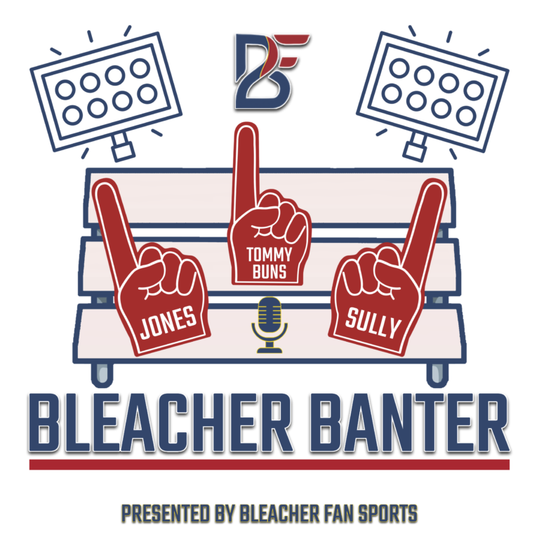 Bleacher Banter – Presented By Bleacher Fan Sports