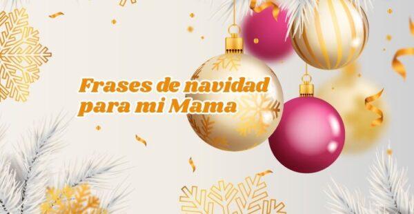 frases de navidad para dedicar a mamá