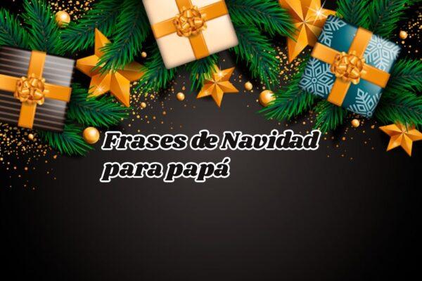 Frases de Navidad para mi Papá