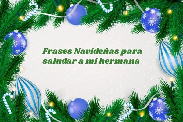 Frases de Navidad para saludar a mi hermana