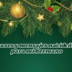 Frases y mensajes de Navidad para mi Hermano