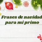 Tarjetas navideñas con frases para mi Primo