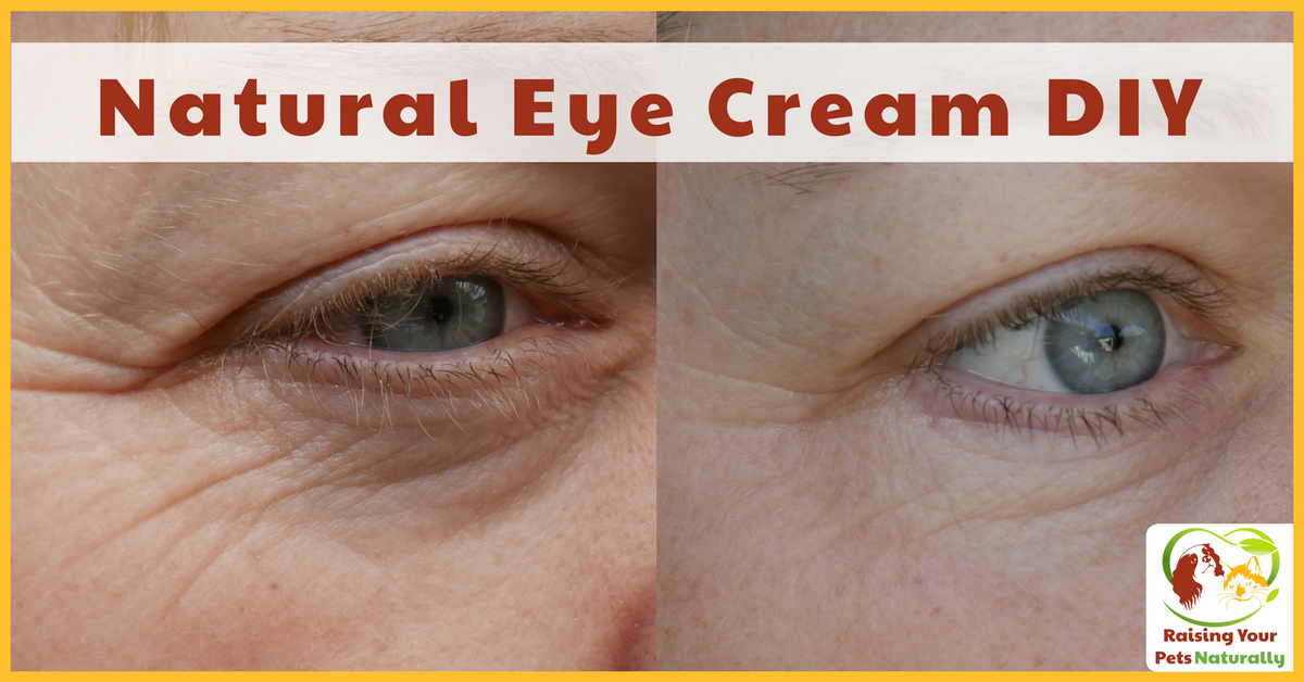 Best DIY Natural Eye Cream For Wrinkles, Dark Circles and Bags. Natural ways to reduce wrinkles, dark circles, puffy eyes and bags under the eyes.#raisingyourpetsnaturally