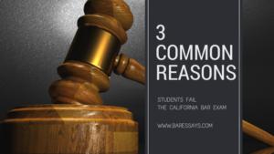 Reasons People Fail the California Bar Exam