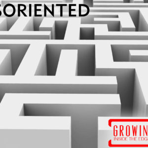 Disoriented – Growing Inside the Edges