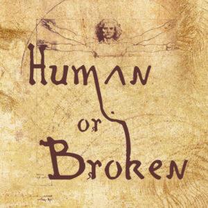 Human or Broken – part 5