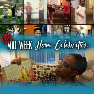 Mid-week Home Celebration – week 11