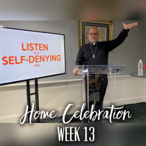 Home Celebration 13 – Keep Building – By My Spirit Says the Lord – Trinity Sunday