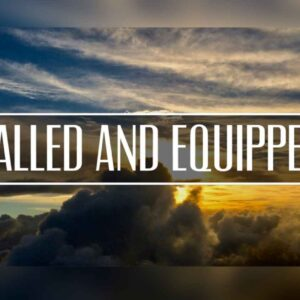Called and Equipped