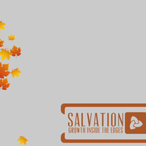Salvation – Growth Inside the Edges – Baptism