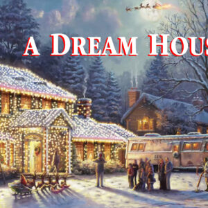 Christmas Eve 2020 – A Dream House