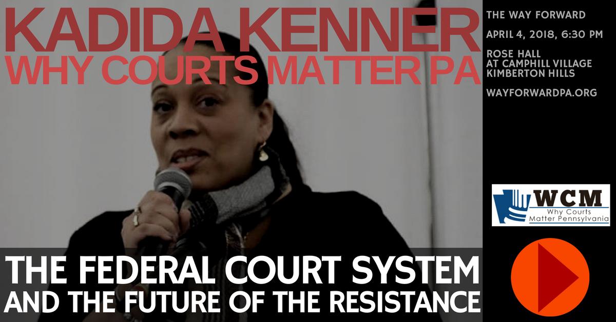 Kadida Kenner of Why Courts Matter PA - at Way Forward on April 4, 2018
