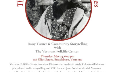 May Roundtable: Daisy Turner & Community Storytelling with the Vermont Folklife Center