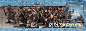 """Read more about the article Forgotten Pacts """"NickStarter"""" Starts Monday!!!"""
