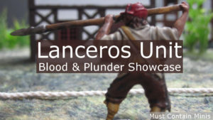 Read more about the article Blood & Plunder – Lanceros Unit Showcase