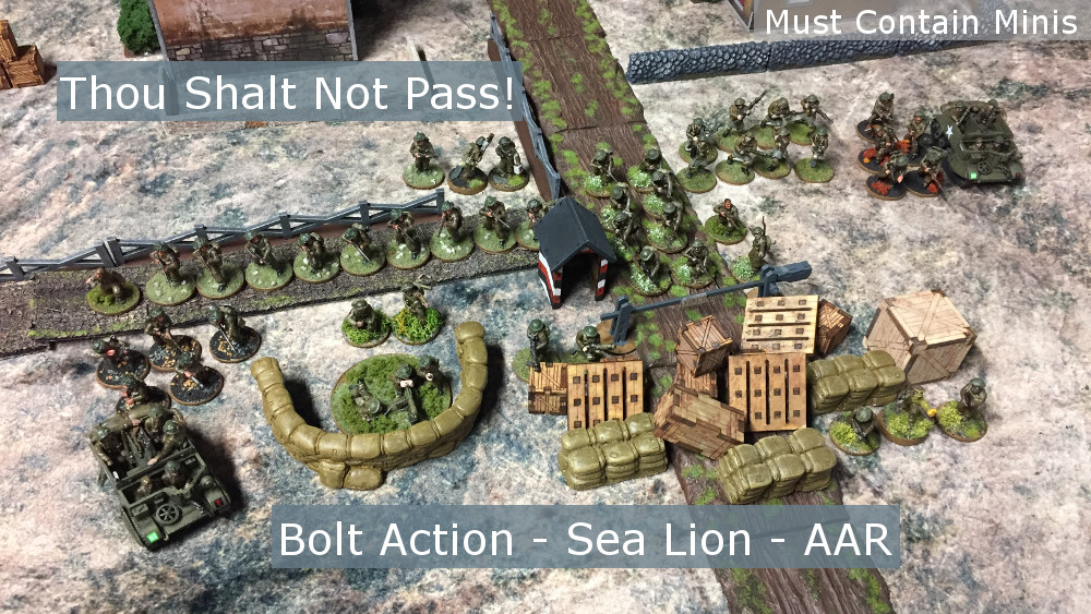 You are currently viewing Thou Shalt Not Pass!!! Bolt Action Sea Lion Battle Report