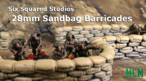 Read more about the article 28mm Sandbag Barricades Revisited – Six Squared Studios Review