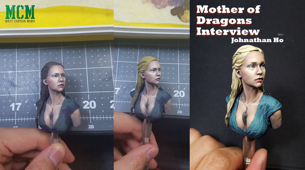 Mother of Dragons Bust Painter Interview Johnathan Ho