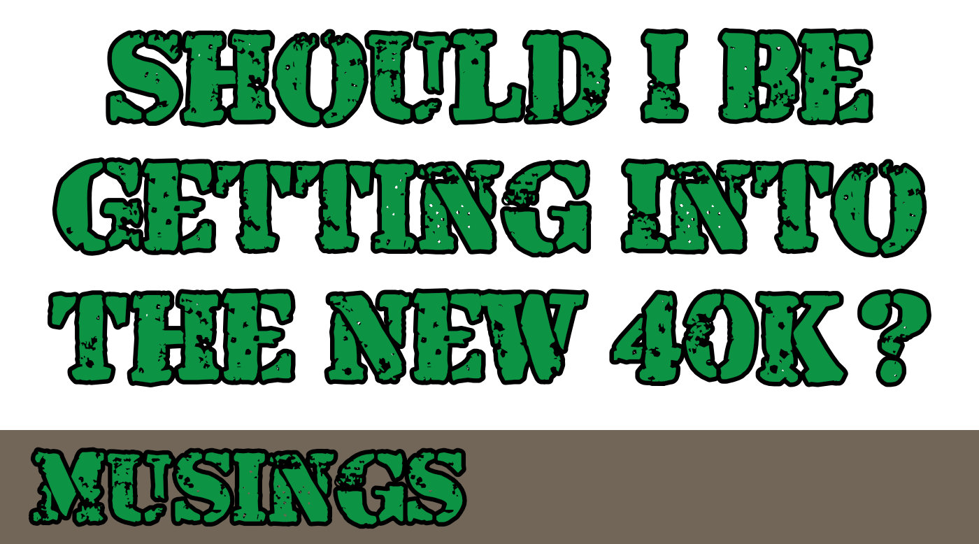 You are currently viewing Should I Get into the New 40K – Indomitus
