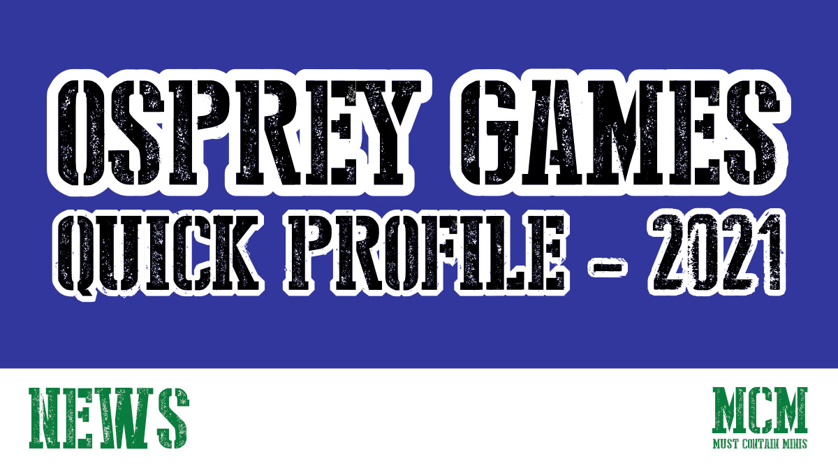 Read more about the article Osprey Games – Quick Profile 2021