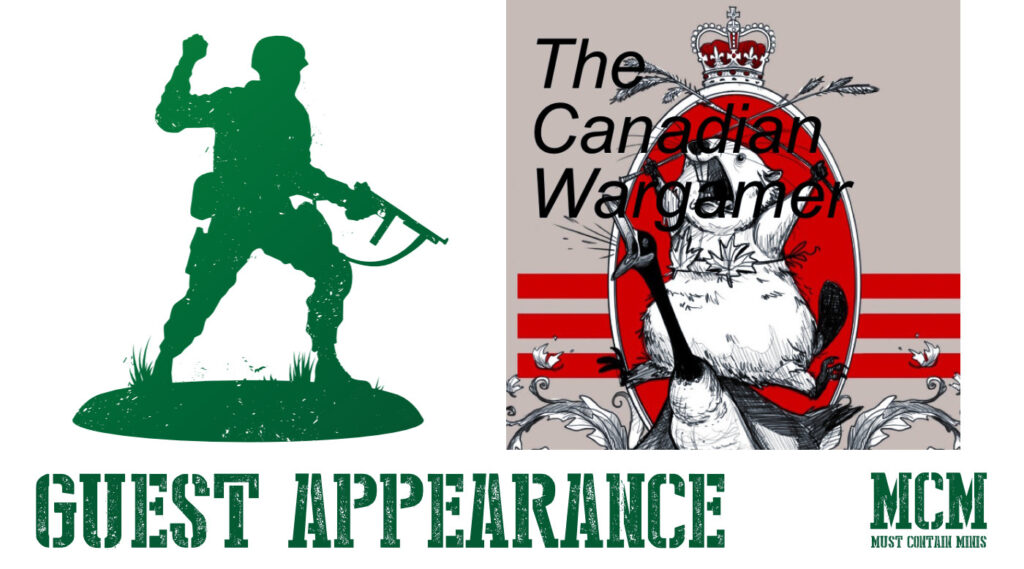 Must Contain Minis on The Canadian Wargamer Podcast