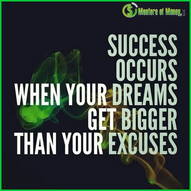 SUCCESS OCCURS WHEN YOUR DREAMS GET BIGGER THAN YOUR EXCUSES Logo Branded Quote Picture