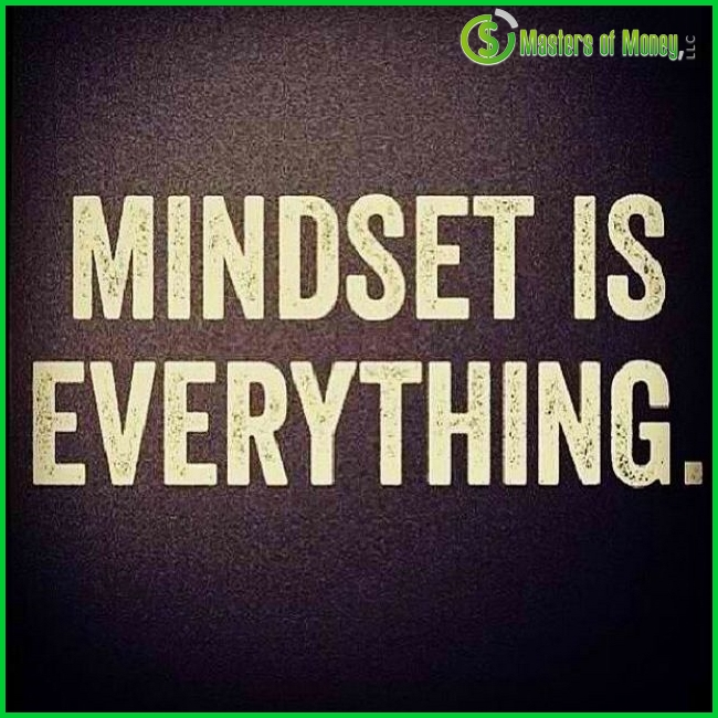 Mindset Is Everything Masters of Money LLC Quote Picture