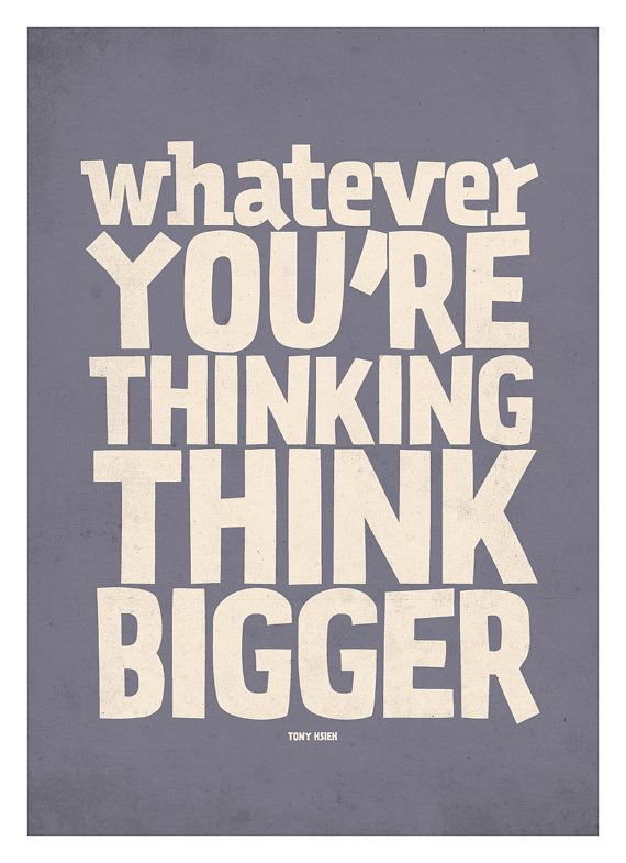 Think Bigger Picture Quote