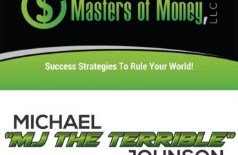 """Masters of Money LLC Success Strategies To Rule Your World! and Michael """"MJ The Terrible"""" Johnson Black and Green Logo Collage"""