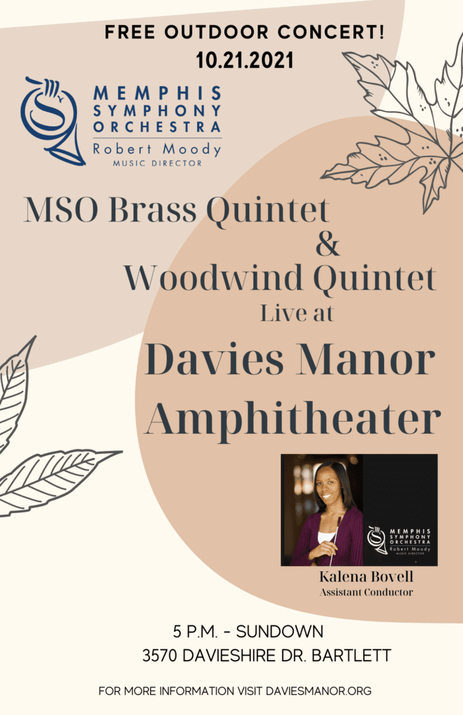 Come join us on Thursday, 10/21 from 5 - 6:45 p.m. as we host performances from the Memphis Symphony Orchestra's Brass and Woodwind Quintets in Davies Manor's new outdoor amphitheater space! The MSO's Assistant Director, Kalena Bovell will also offer a brief talk between sets. This is a free event. Bench seating is available in front of the stage but plenty of room is available to spread out with blankets/chairs. Wine and light refreshments will be offered or bring your own cooler! This event is intended to kick off a new partnership with Davies Manor and the MSO. Stay tuned for more info about future performances!!