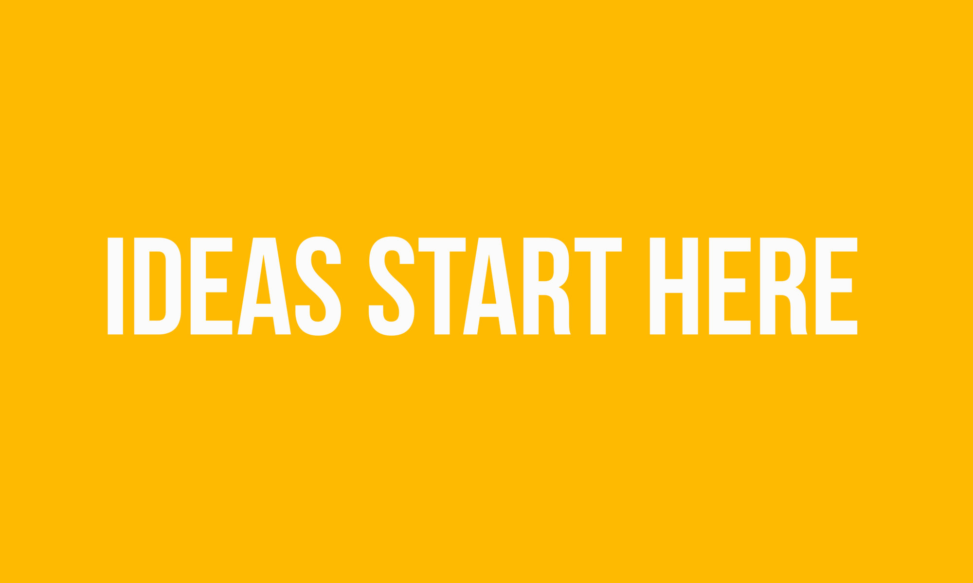 """banner with the words """"great ideas start here"""""""