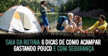 6 dicas para acampar gastando pouco
