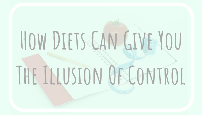 How Diets Can Give You The Illusion Of Control