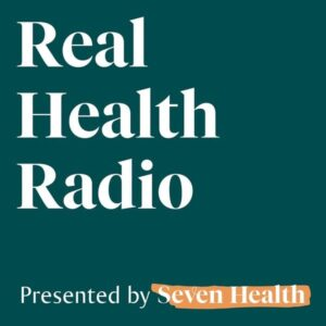 Real Health Radio Presented by Seven Health